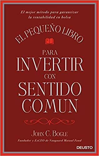 """""""EL PEQUEÑO LIBRO PARA INVERTIR CON SENTIDO COMÚN"""""""