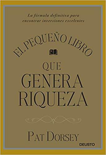 """RESUMEN DE """"EL PEQUEÑO LIBRO QUE GENERA RIQUEZA"""", DE PAT DORSEY"""