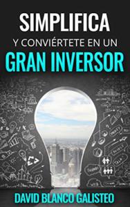 """""""SIMPLIFICA Y CONVIÉRTETE EN UN GRAN INVERSOR"""", EL NUEVO LIBRO DE DAVID BLANCO GALISTEO"""